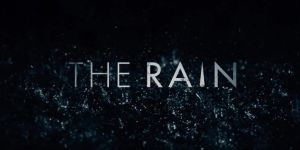 http3a2f2fvamers-com2fwp-content2fuploads2f20182f012fvamers-entertainment-stay-dry-to-stay-alive-in-the-rain-a-new-post-apocalyptic-series-from-netflix-banner