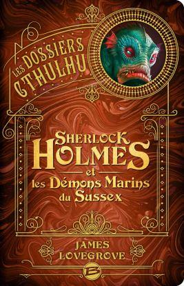 les-dossiers-cthulhu-tome-3-sherlock-holmes-et-les-demons-marins-du-sussex-1273306