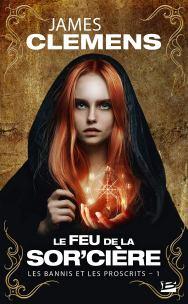 les-bannis-et-les-proscrits-tome-1-le-feu-de-la-sor-ciere-1287426